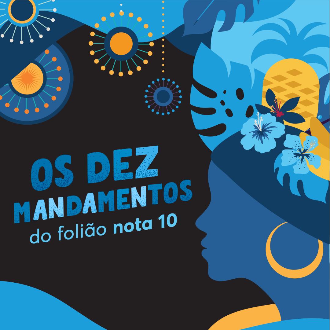 Os mandamentos do folião nota 10: dicas para um carnaval sem traumas